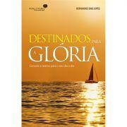 Livro Destinados Para a Glória - Consolo e Ânimo Para o Seu Dia