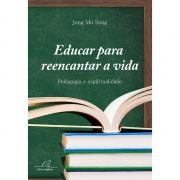 Livro Educar para Reencantar a Vida