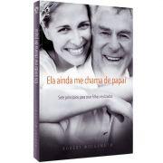 Livro Ela Ainda me Chama de Papai