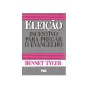 Livro Eleição Incentivo Para Pregar O Evangelho