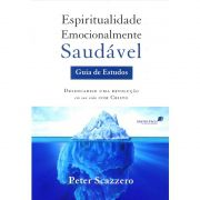 Livro Espiritualidade Emocionalmente Saudável - Guia de Estudos