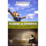 Livro Felicidade ou Sofrimento: Qual a Sua escolha?