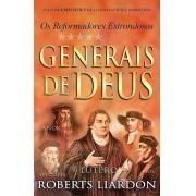 Livro Generais de Deus - Os Reformadores Estrondosos