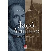 Livro Jacó Armínio: O Homem de Oudewater