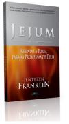 Livro Jejum - Abrindo a Porta Para as Promessas de Deus
