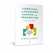 Livro Liderança de Pequenos Grupos com Propósitos