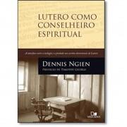 Livro Lutero como Conselheiro Espiritual