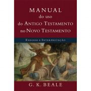 Livro Manual Do Uso Do Antigo Testamento No Novo Testamento