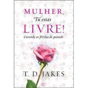 Livro Mulher, Tu Estás Livre! - Curando as Feridas do Passado