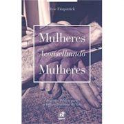 Livro Mulheres Aconselhando Mulheres