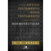 Livro O Uso do Antigo Testamento no Novo Testamento e Suas Implicações Hermenêuticas