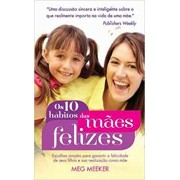 Livro Os 10 Hábitos das Mães Felizes