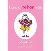 Livro Para a Melhor Mãe do Mundo