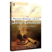 Livro Pregando e Ensinando A Partir do Antigo Testamento