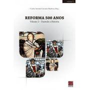 Livro Reforma 500 anos - Fazendo a História Vol.2