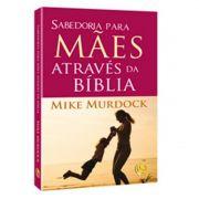 Livro Sabedoria para Mães Através da Bíblia