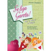 Livro Se Liga, Garota! - Bff's, Belos & Beijos - Vol. 3