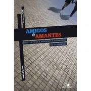 Livro Série Cruciforme - Amigos e Amantes