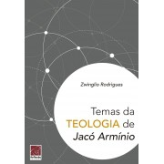 Livro Temas da Teologia de Jacó Armínio