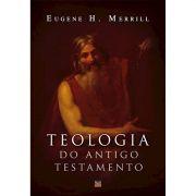 Livro Teologia do Antigo Testamento - Merril