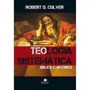 Livro Teologia Sistemática: Bíblica e Histórica - Culver