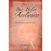 Livro Uma Mulher Acolhedora - Série de Estudos Bíblicos Para Mulheres