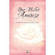 Livro Uma Mulher Amorosa - Série de Estudos Bíblicos Para Mulheres