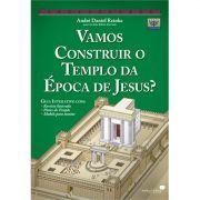 Livro Vamos Construir o Templo da Época de Jesus?