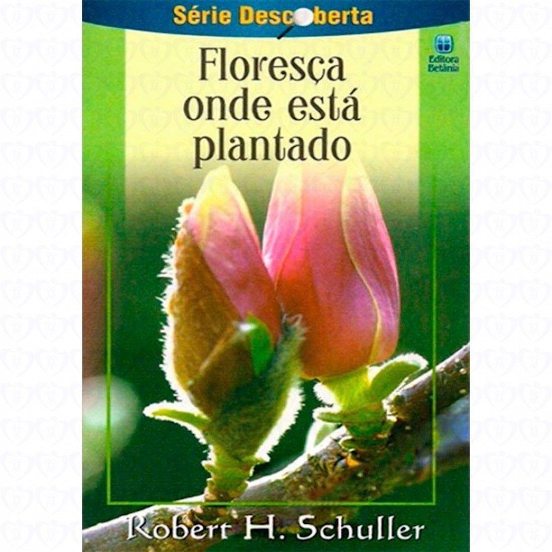 Livreto Floresça Onde Está Plantado