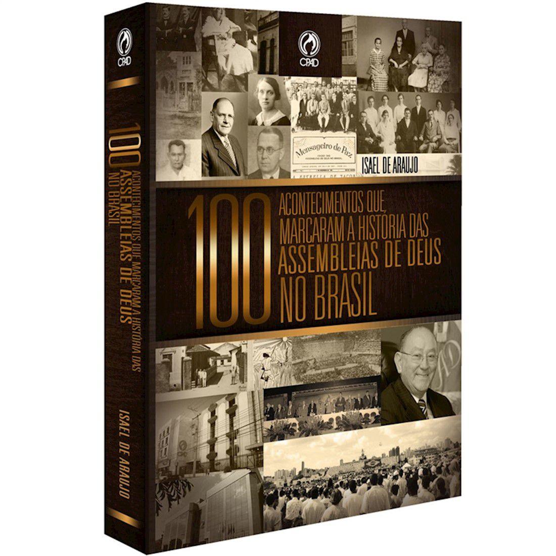 Livro 100 Acontecimentos que Marcaram a História das Assembleias de Deus no Brasil