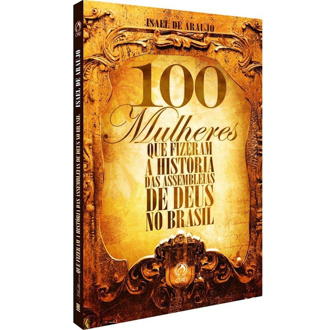 Livro 100 Mulheres que Fizeram a História das Assembleias de Deus no Brasil