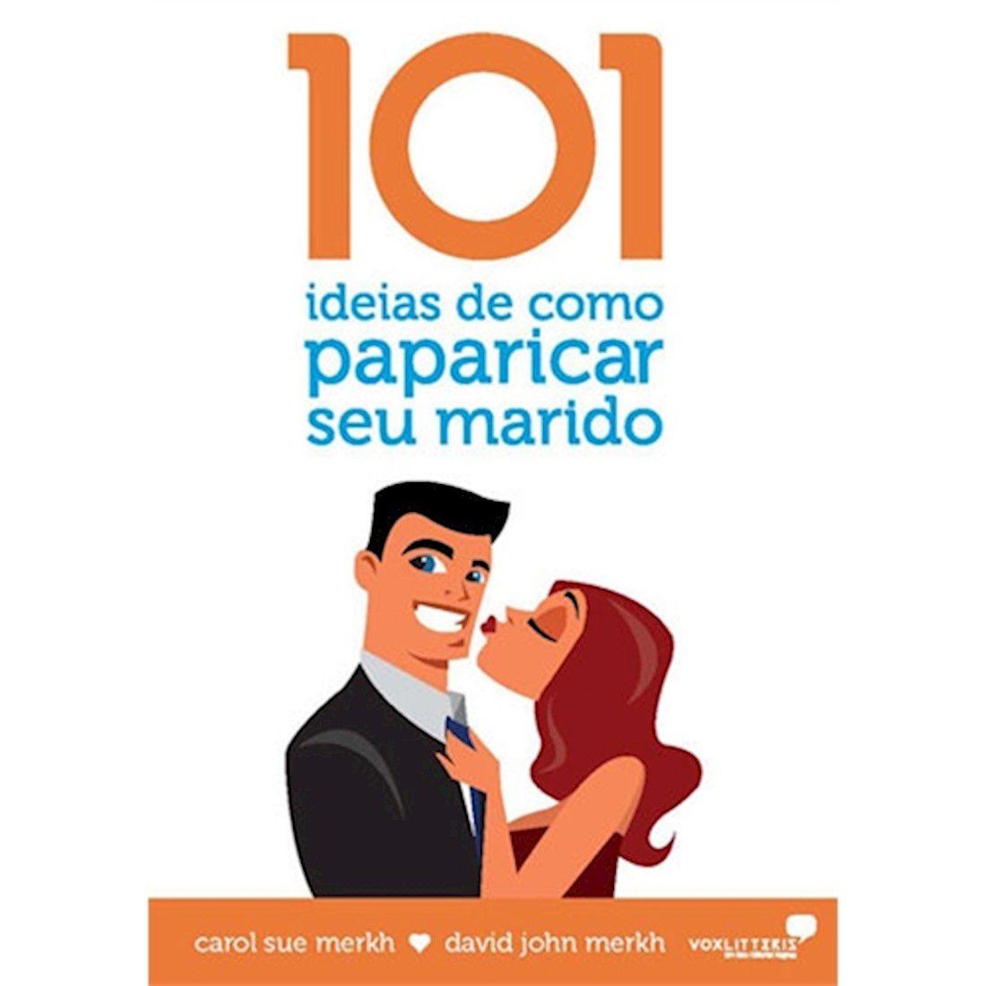 Livro 101 Ideias de Como Paparicar Seu Marido