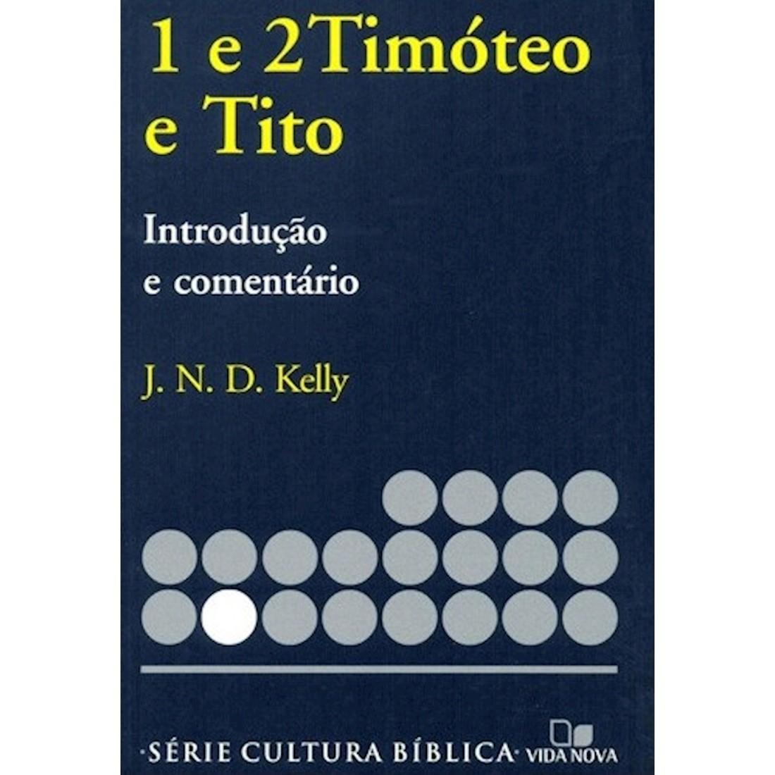 Livro 1 e 2Timóteo e Tito - Introdução e Comentário Novo Testamento