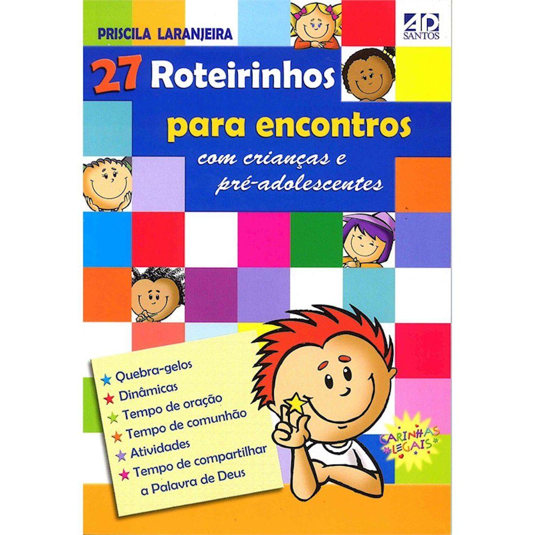 Livro 27 Roteirinhos para Encontros com Crianças e Pré-adolescentes