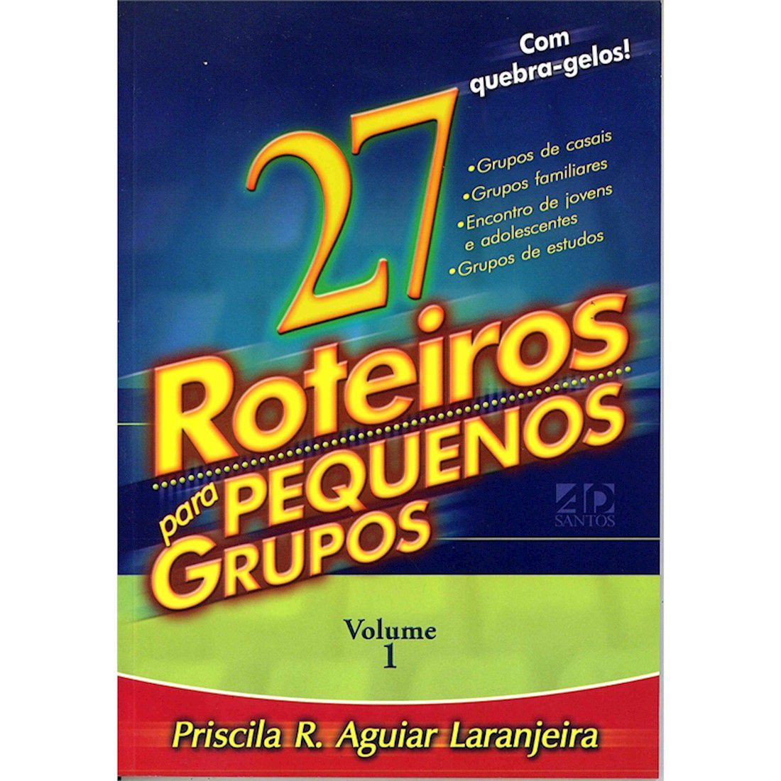 Livro 27 Roteiros para Pequenos Grupos - Vol. 1