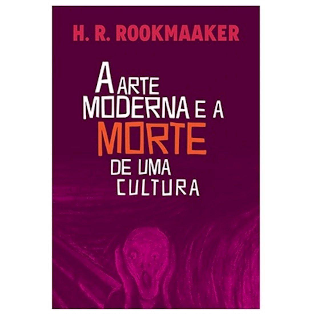 Livro A Arte Moderna e a Morte de uma Cultura