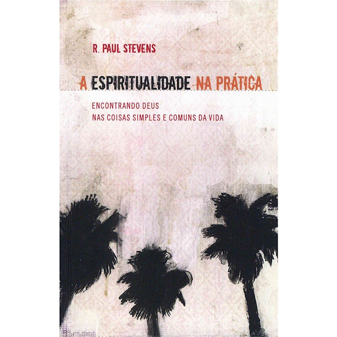 Livro A Espiritualidade na Prática