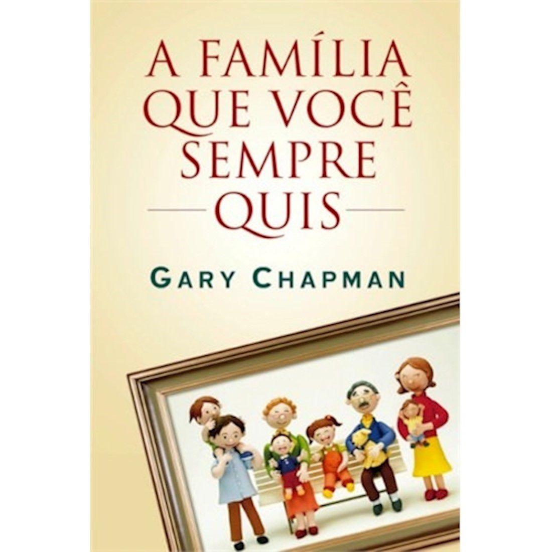Livro A Família que Você Sempre Quis - Produto Reembalado