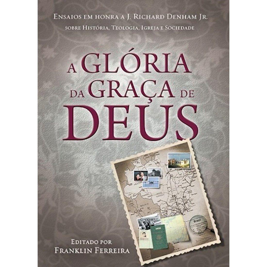 Livro A Glória da Graça de Deus