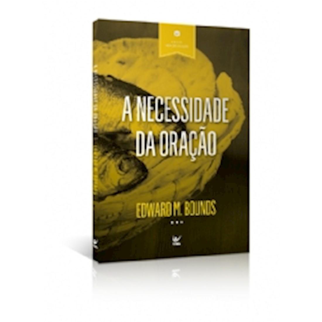 Livro A Necessidade da Oração - Série Vida de Oraçaõ