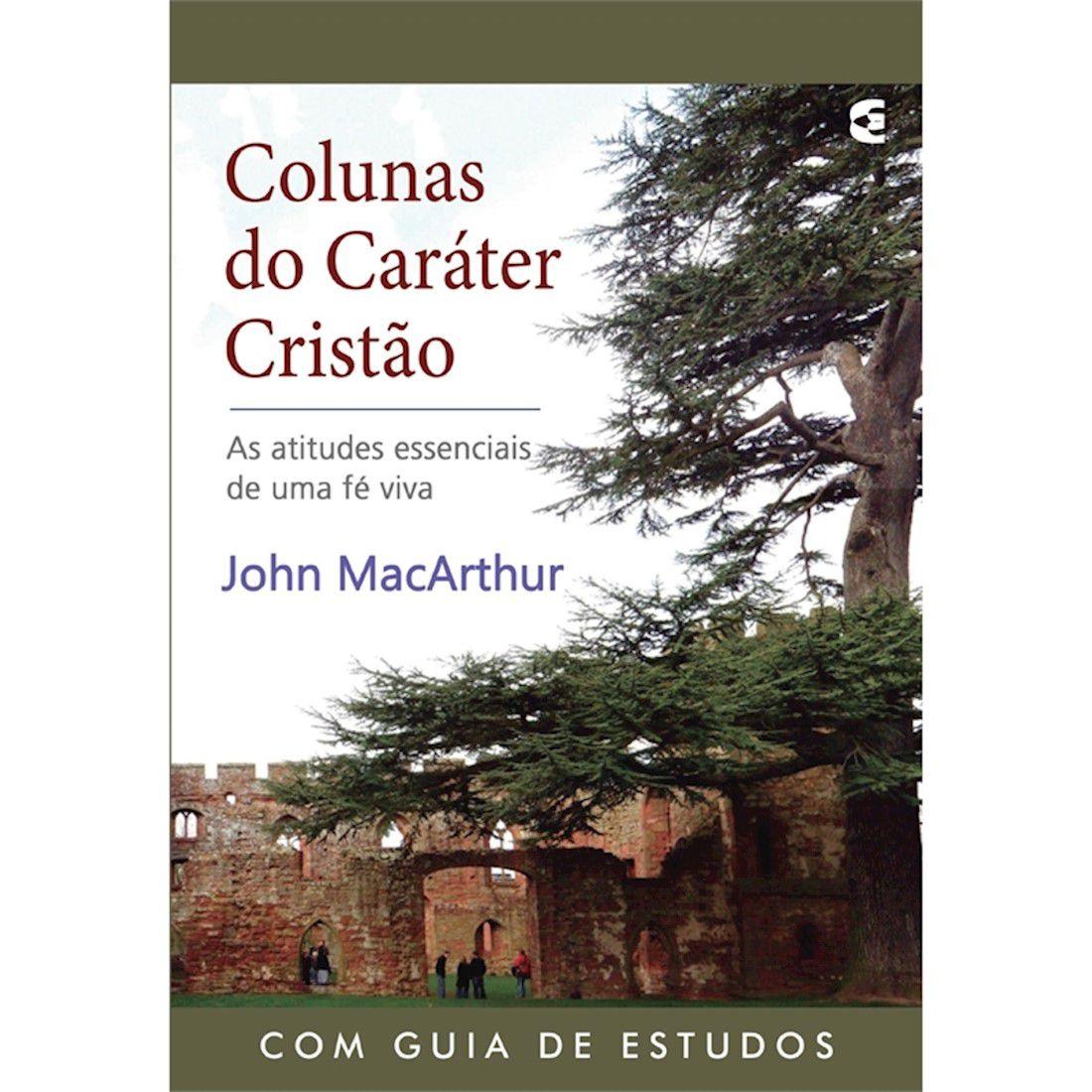 Livro Colunas do Caráter Cristão - Com Guia de Estudos