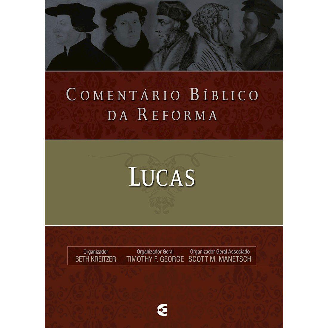 Livro Comentário Bíblico da Reforma - Lucas