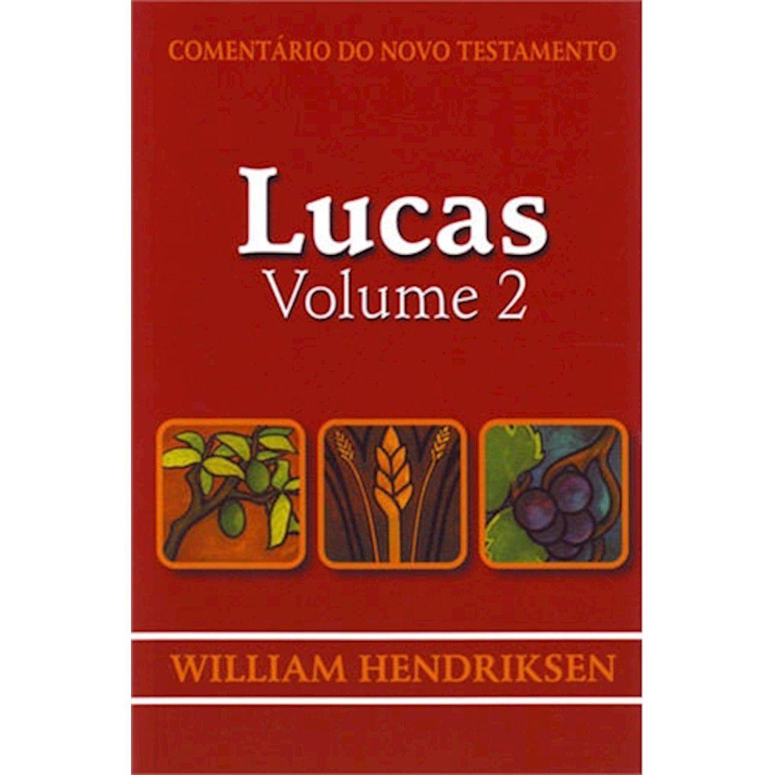 Livro Comentário do Novo Testamento de Lucas - Vol. 2