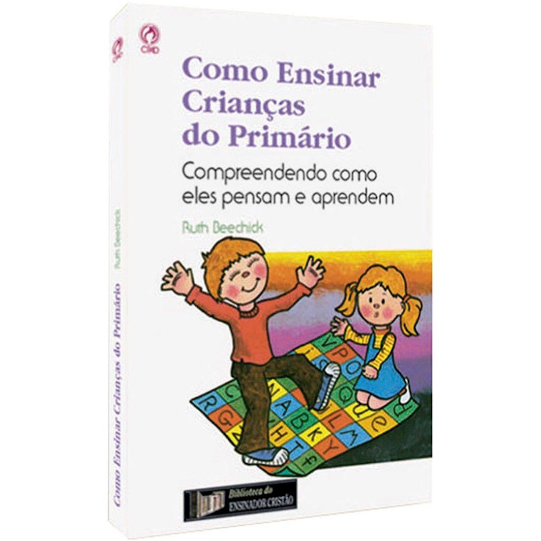 Livro Como Ensinar Crianças do Primário