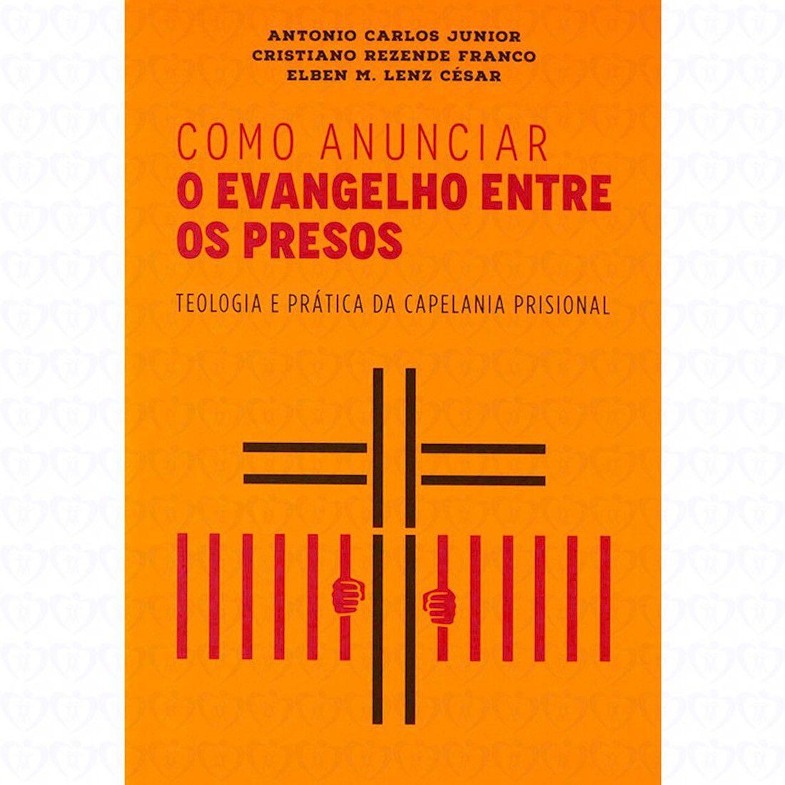 Livro Como Posso Anunciar o Evangelho Entre os Presos