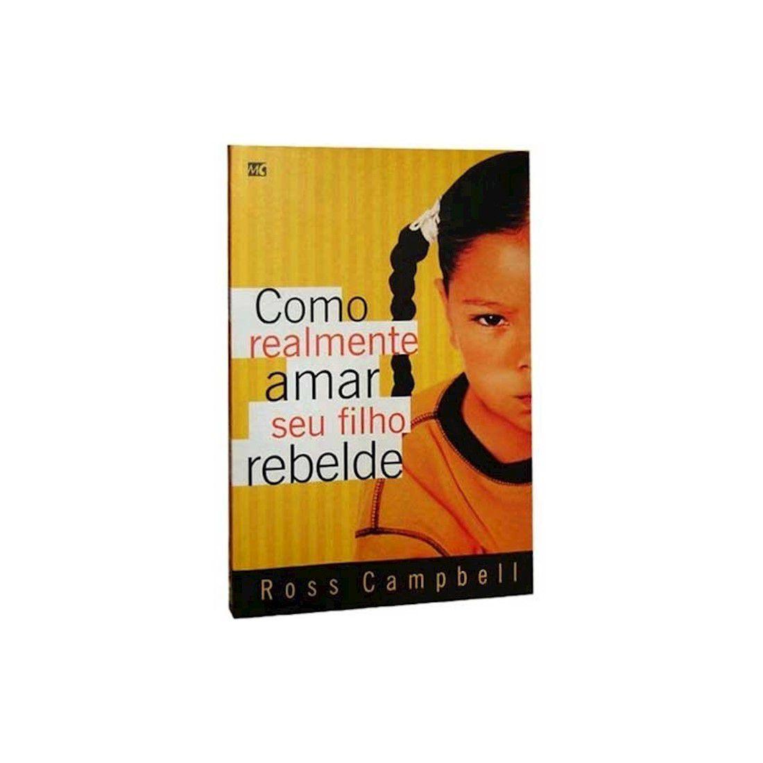 Livro Como Realmente Amar seu Filho Rebelde