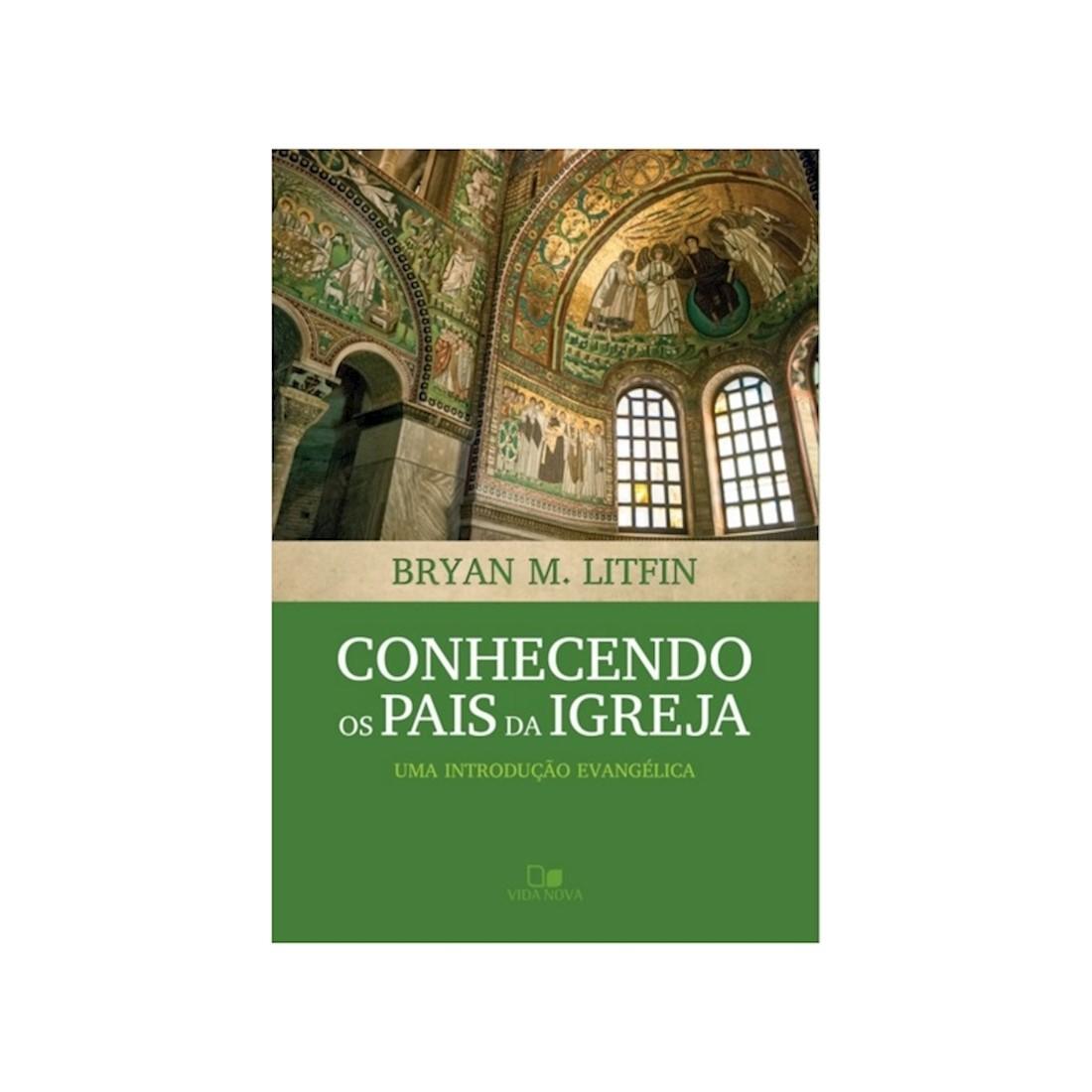 Livro Conhecendo os Pais da Igreja - Uma Introdução Evangélica