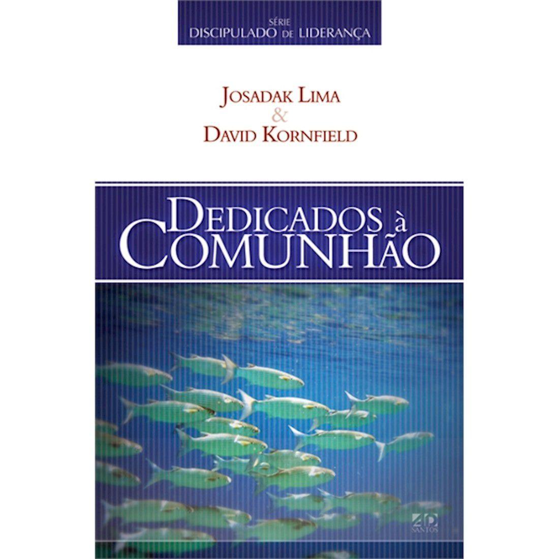 Livro Dedicados à Comunhão - Série Discipulado de Liderança