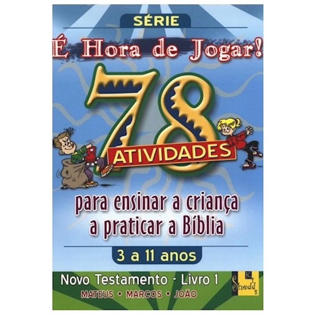 Livro É hora de Jogar - N.T. 1 Mateus, Marcos e João - 78 Atividades