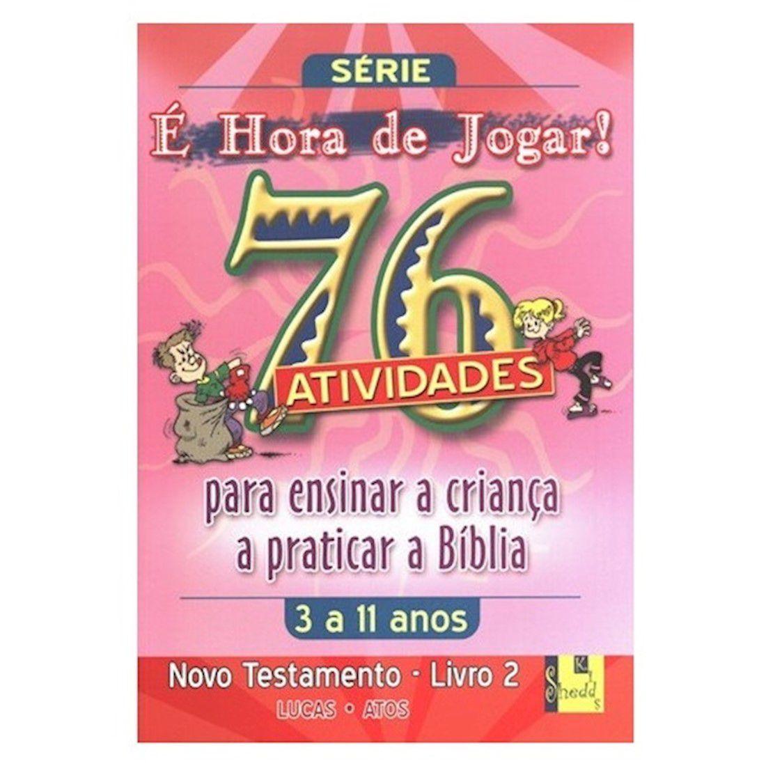 Livro É hora de Jogar - N.T. 2 Lucas e Atos - 76 Atividades